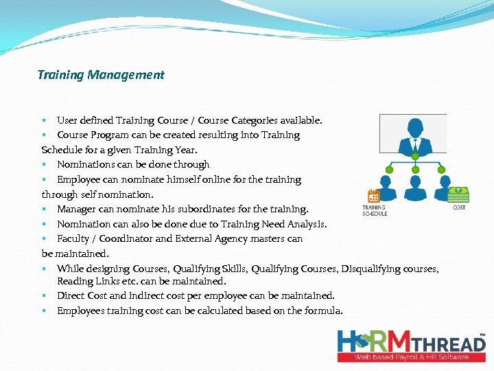 Training Management § User defined Training Course / Course Categories available. § Course Program