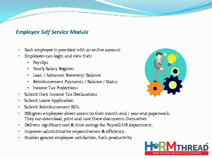Employee Self Service Module § § § § § Each employee is provided with