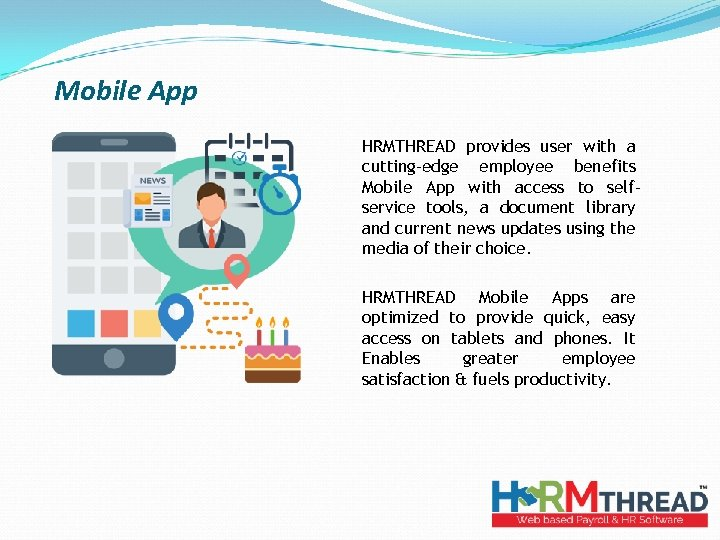 Mobile App HRMTHREAD provides user with a cutting-edge employee benefits Mobile App with access