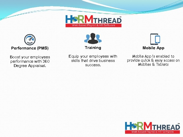 Performance (PMS) Training Mobile App Boost your employees performance with 360 Degree Appraisal. Equip