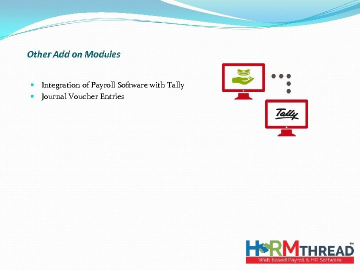 Other Add on Modules § Integration of Payroll Software with Tally § Journal Voucher