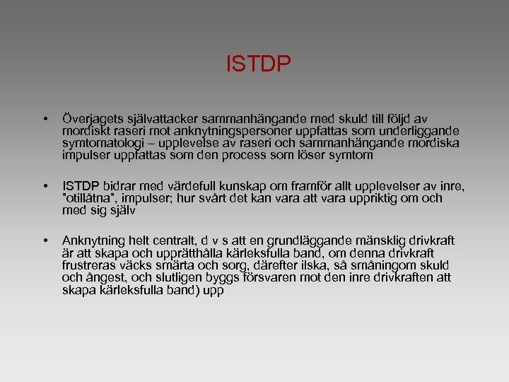 ISTDP • Överjagets självattacker sammanhängande med skuld till följd av mordiskt raseri mot anknytningspersoner