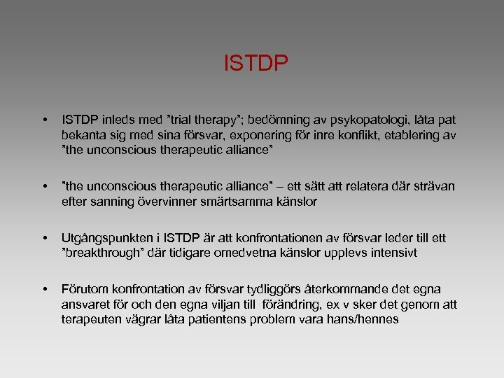 """ISTDP • ISTDP inleds med """"trial therapy""""; bedömning av psykopatologi, låta pat bekanta sig"""