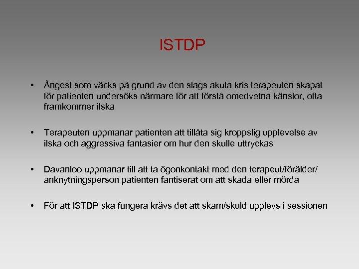 ISTDP • Ångest som väcks på grund av den slags akuta kris terapeuten skapat