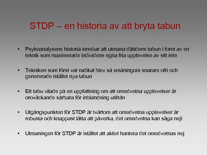 STDP – en historia av att bryta tabun • Psykoanalysens historia innebar att utmana