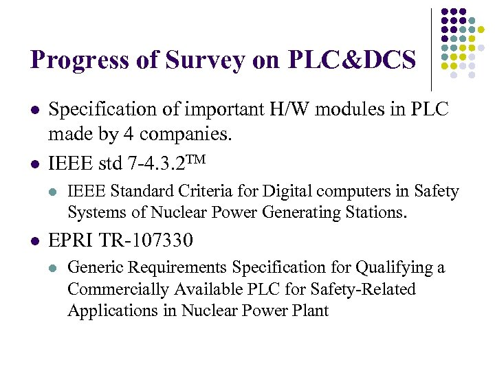 Progress of Survey on PLC&DCS l l Specification of important H/W modules in PLC