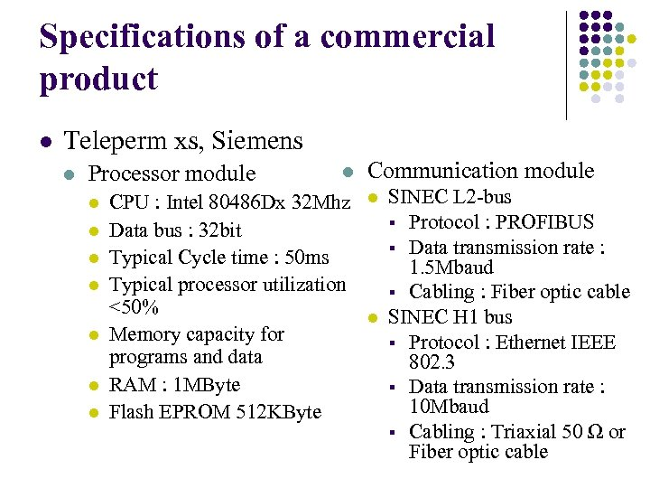 Specifications of a commercial product l Teleperm xs, Siemens l Processor module l l
