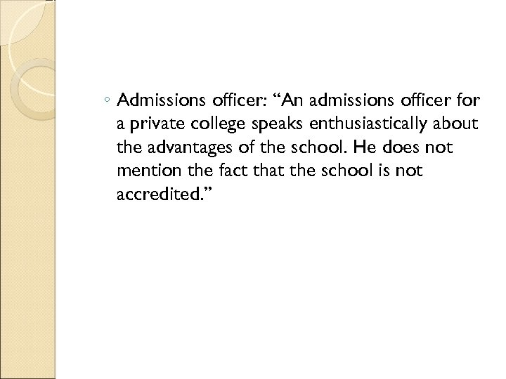 """◦ Admissions officer: """"An admissions officer for a private college speaks enthusiastically about the"""