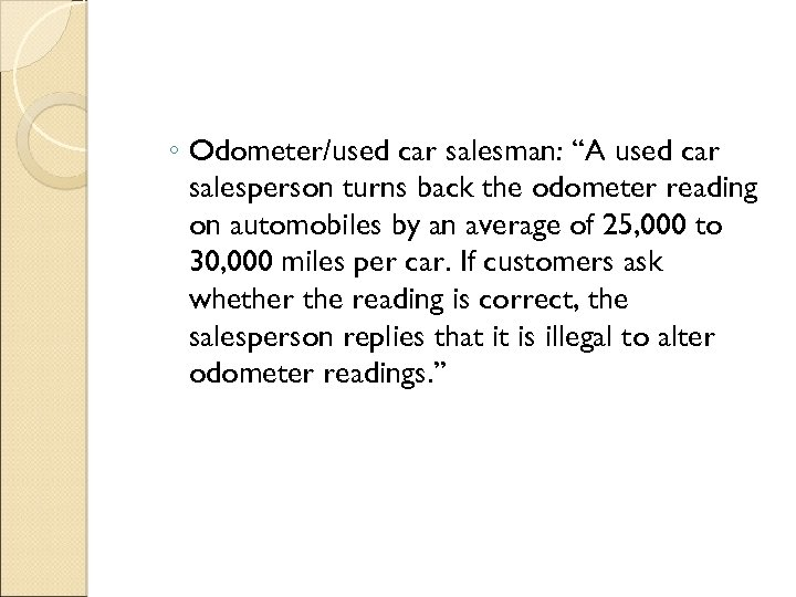 """◦ Odometer/used car salesman: """"A used car salesperson turns back the odometer reading on"""