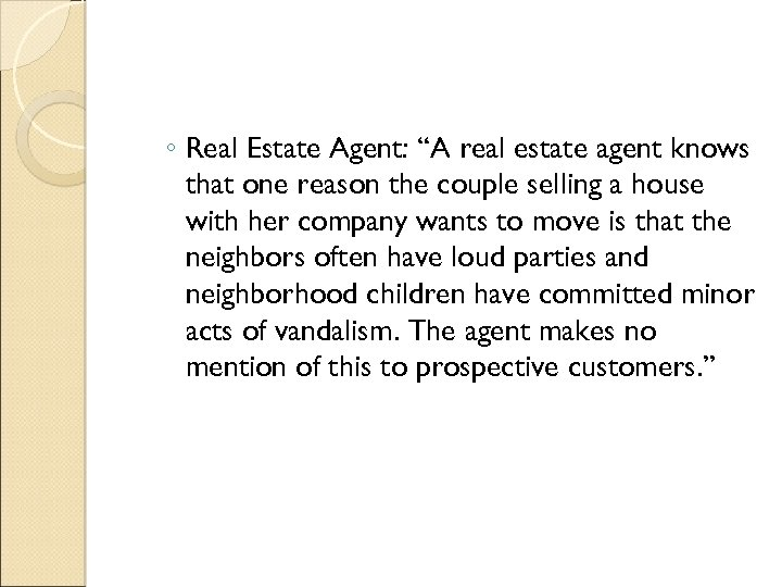 """◦ Real Estate Agent: """"A real estate agent knows that one reason the couple"""