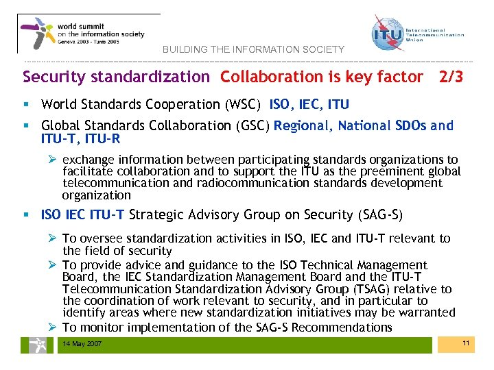 BUILDING THE INFORMATION SOCIETY Security standardization Collaboration is key factor 2/3 § World Standards
