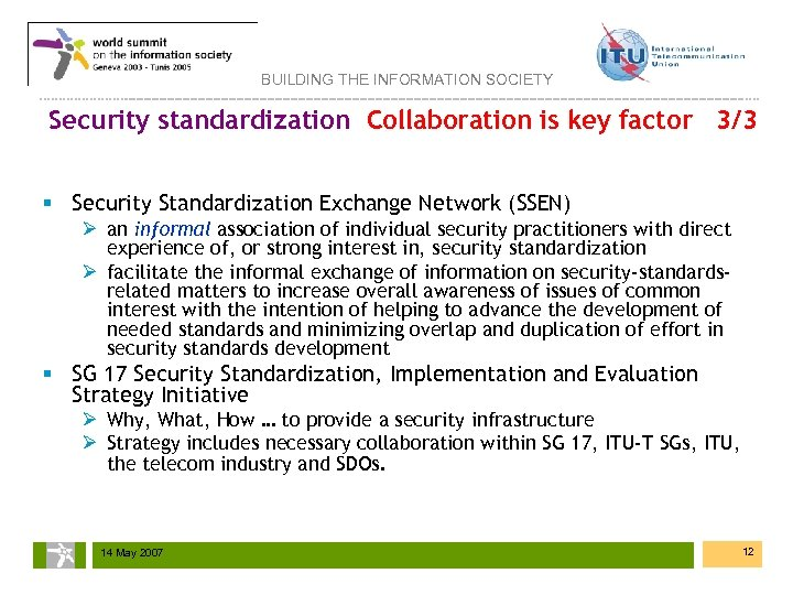 BUILDING THE INFORMATION SOCIETY Security standardization Collaboration is key factor 3/3 § Security Standardization