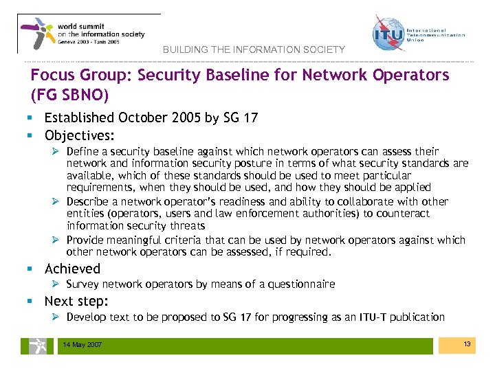 BUILDING THE INFORMATION SOCIETY Focus Group: Security Baseline for Network Operators (FG SBNO) §