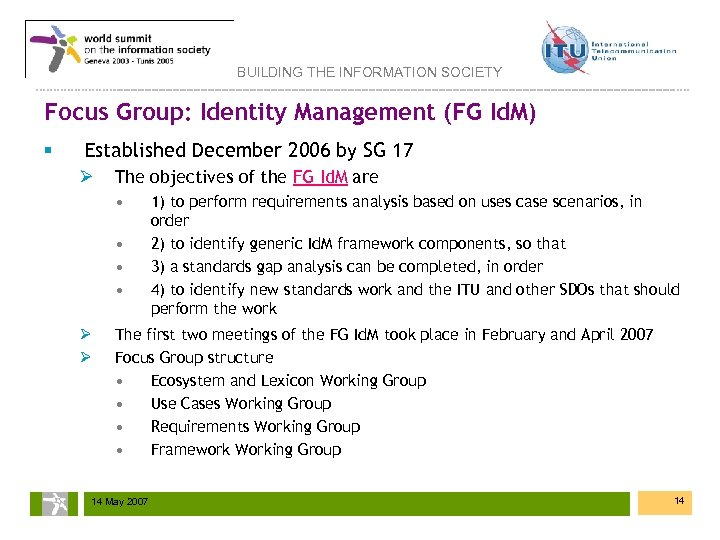 BUILDING THE INFORMATION SOCIETY Focus Group: Identity Management (FG Id. M) § Established December