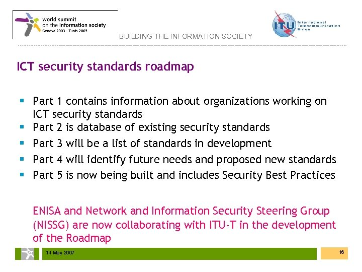 BUILDING THE INFORMATION SOCIETY ICT security standards roadmap § Part 1 contains information about