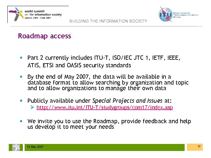 BUILDING THE INFORMATION SOCIETY Roadmap access § Part 2 currently includes ITU-T, ISO/IEC JTC