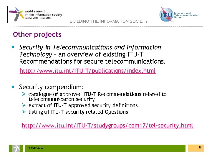 BUILDING THE INFORMATION SOCIETY Other projects § Security in Telecommunications and Information Technology –