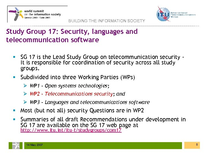 BUILDING THE INFORMATION SOCIETY Study Group 17: Security, languages and telecommunication software § SG