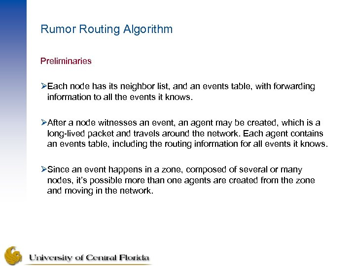 Rumor Routing Algorithm Preliminaries ØEach node has its neighbor list, and an events table,