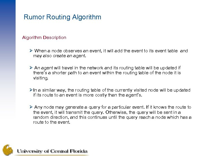 Rumor Routing Algorithm Description Ø When a node observes an event, it will add