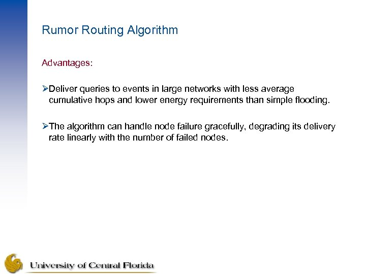 Rumor Routing Algorithm Advantages: ØDeliver queries to events in large networks with less average