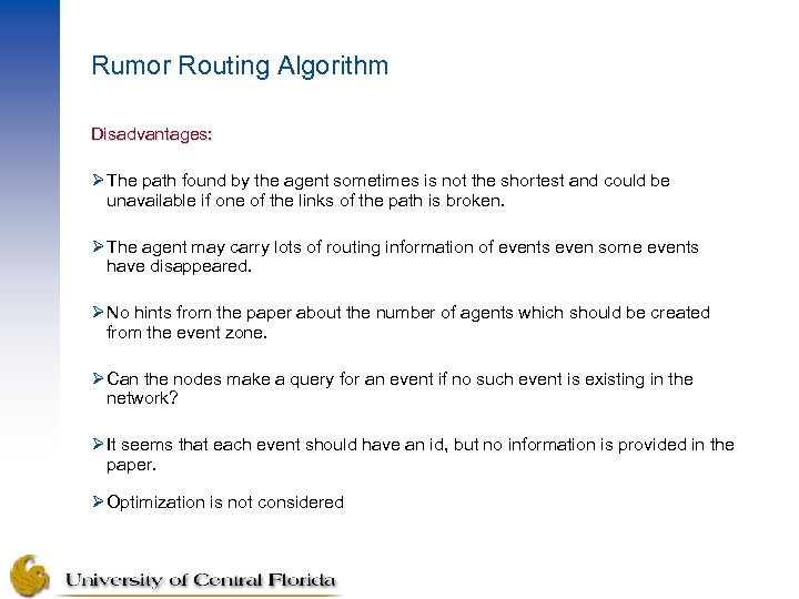 Rumor Routing Algorithm Disadvantages: Ø The path found by the agent sometimes is not