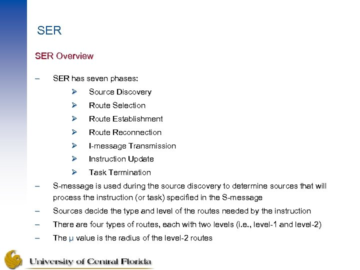 SER Overview – SER has seven phases: Ø Source Discovery Ø Route Selection Ø