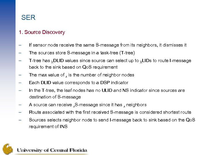 SER 1. Source Discovery – If sensor node receive the same S-message from its