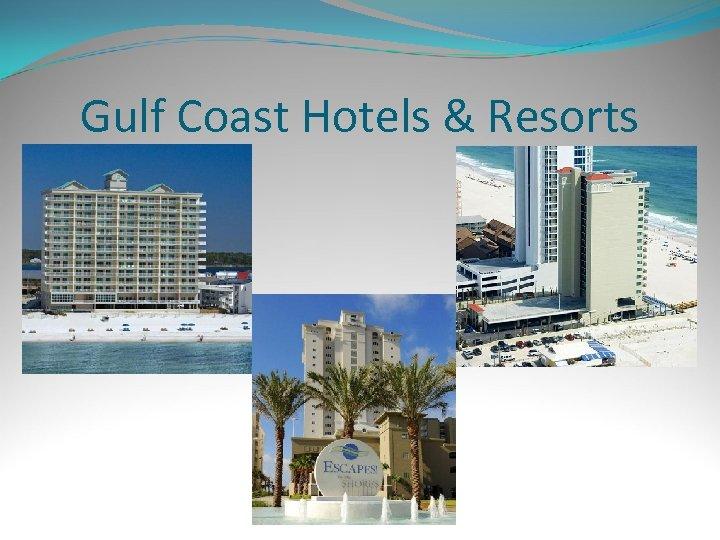 Gulf Coast Hotels & Resorts