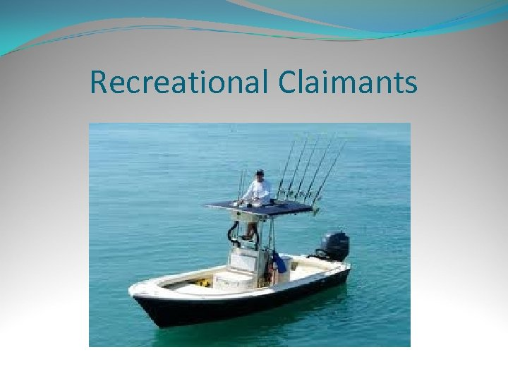 Recreational Claimants