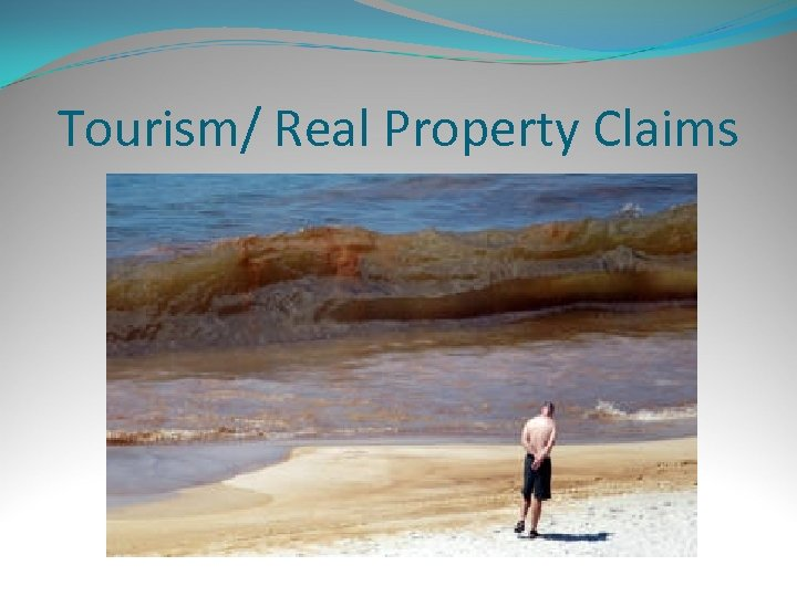 Tourism/ Real Property Claims