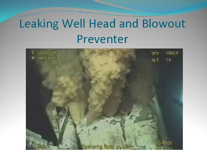 Leaking Well Head and Blowout Preventer