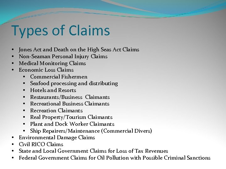 Types of Claims • • Jones Act and Death on the High Seas Act