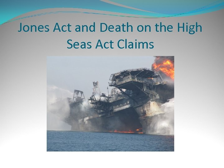 Jones Act and Death on the High Seas Act Claims