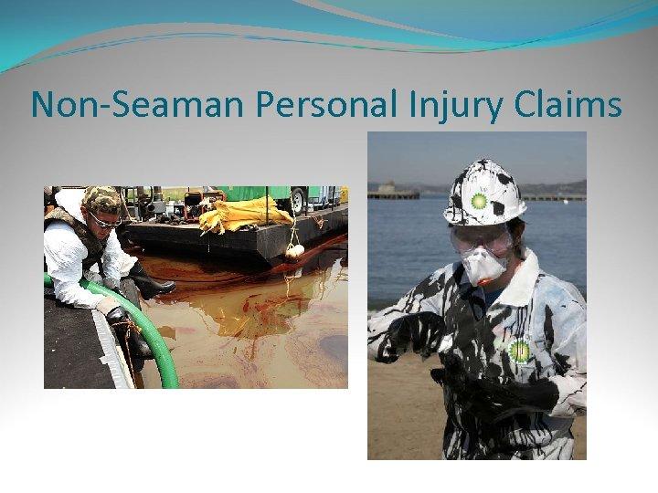 Non-Seaman Personal Injury Claims