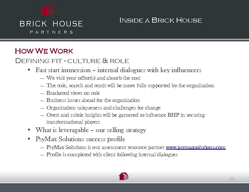 Inside a Brick House How We Work Defining fit - culture & role •