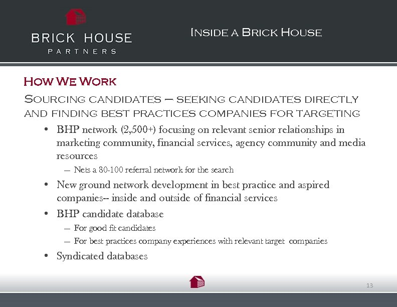 Inside a Brick House How We Work Sourcing candidates – seeking candidates directly and