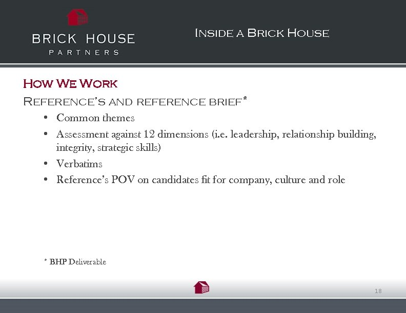 Inside a Brick House How We Work Reference's and reference brief* • Common themes