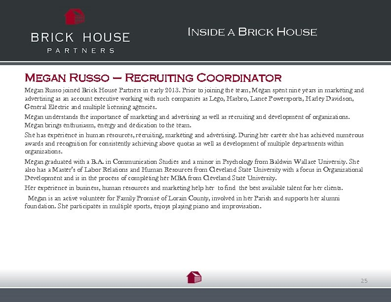 Inside a Brick House Megan Russo – Recruiting Coordinator Megan Russo joined Brick House