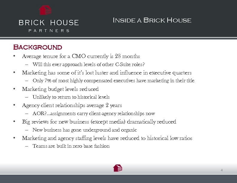 Inside a Brick House Background • Average tenure for a CMO currently is 28