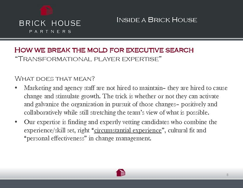 "Inside a Brick House How we break the mold for executive search ""Transformational player"