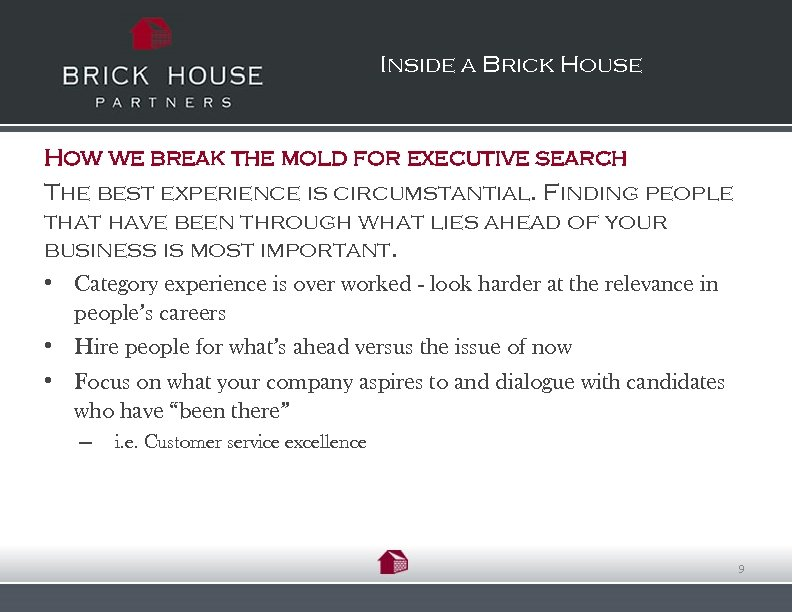 Inside a Brick House How we break the mold for executive search The best