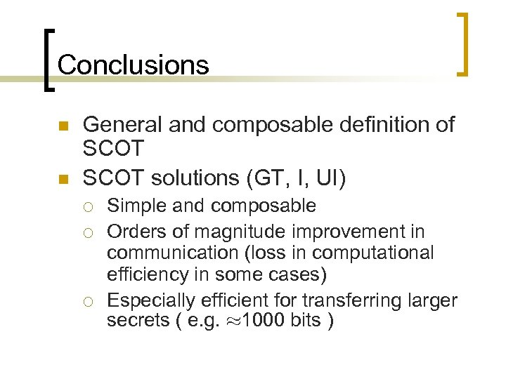 Conclusions n n General and composable definition of SCOT solutions (GT, I, UI) ¡