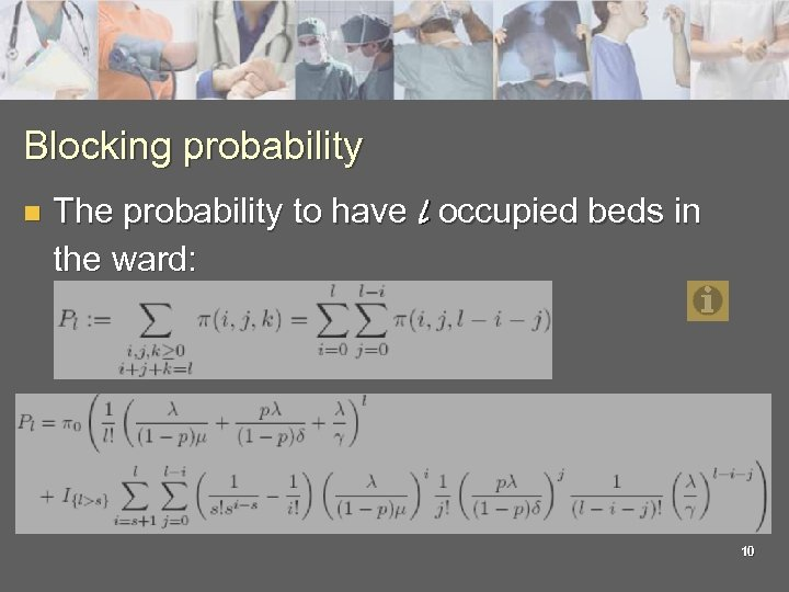 Blocking probability n The probability to have l occupied beds in the ward: 10