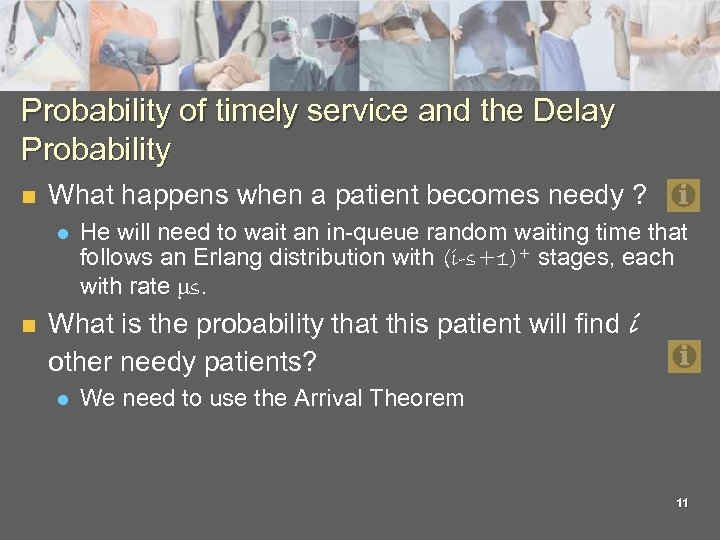 Probability of timely service and the Delay Probability n What happens when a patient