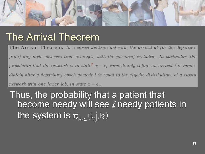 The Arrival Theorem Thus, the probability that a patient that become needy will see