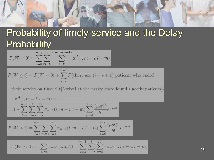 Probability of timely service and the Delay Probability 14