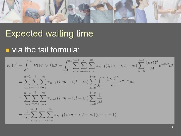 Expected waiting time n via the tail formula: 15