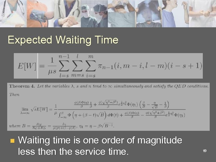 Expected Waiting Time n Waiting time is one order of magnitude less then the