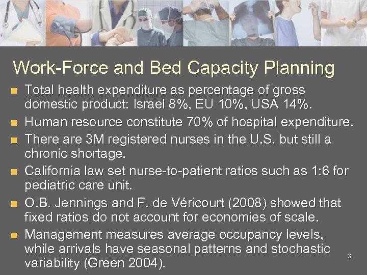 Work-Force and Bed Capacity Planning n n n Total health expenditure as percentage of